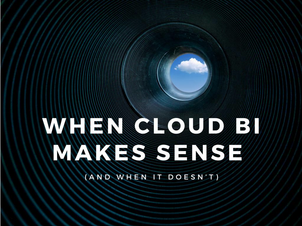 When cloud BI makes sense (and when it doesn't)