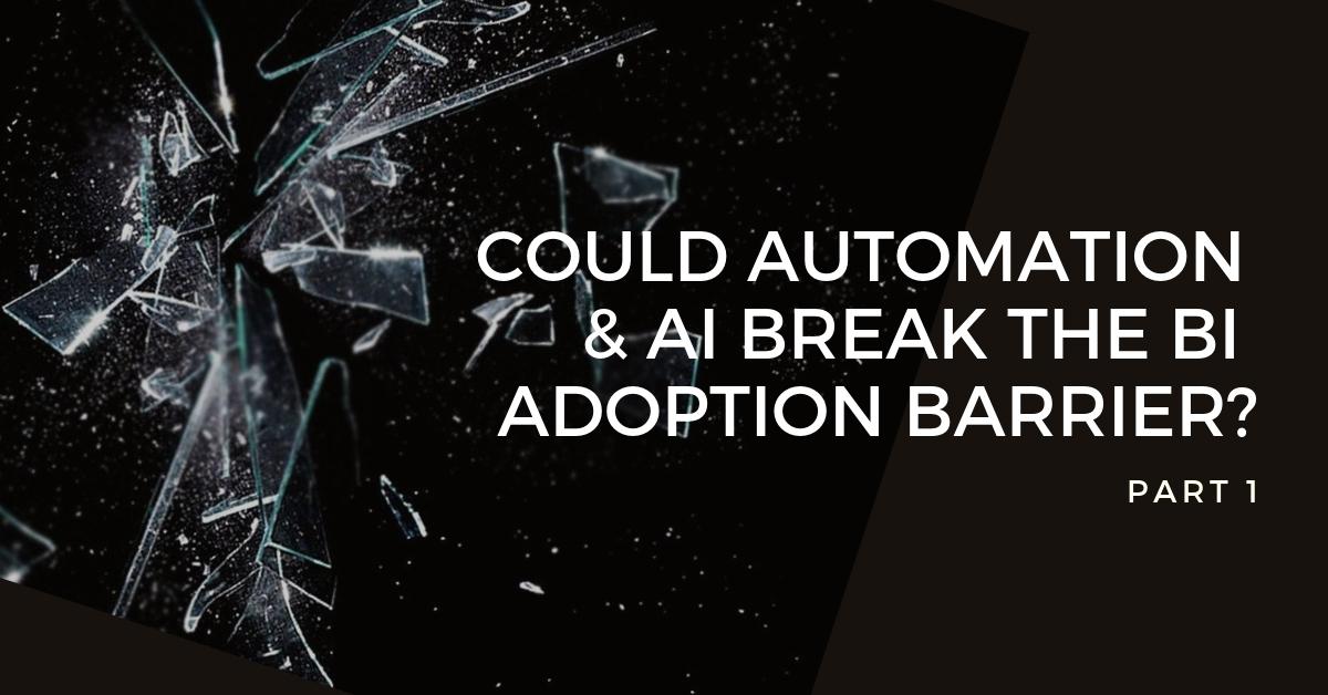 Part1:機械学習、AI、自動化がBIアダプションの障壁を打ち破る方法