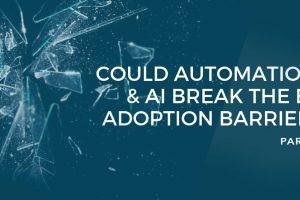 Part3:機械学習、AI、自動化がAIアダプションの障壁を打ち破る方法