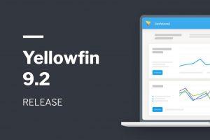 Yellowfin 9.2 リリースハイライト