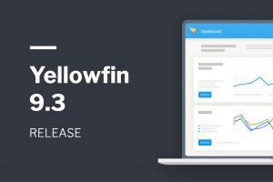 Yellowfin 9.3 リリースハイライト