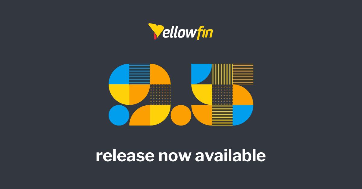 【リリース情報】Yellowfin 9.5
