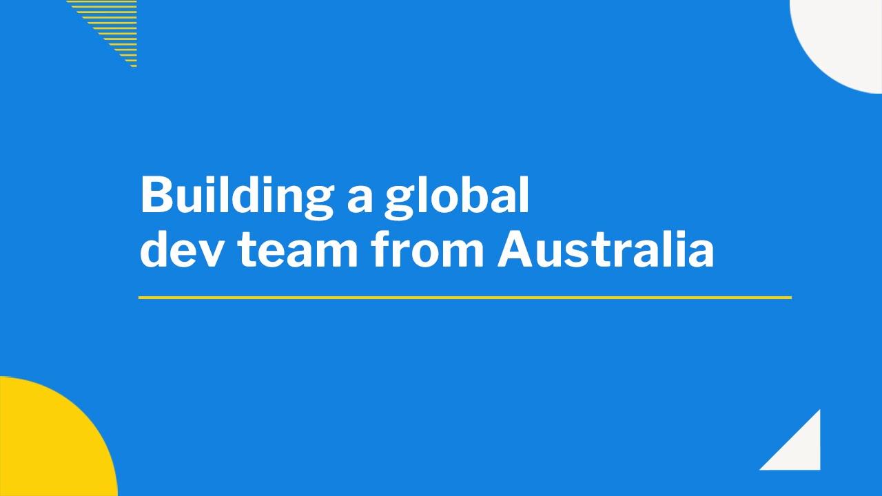 オーストラリアを拠点にグローバルソフトウェア開発チームを構築する