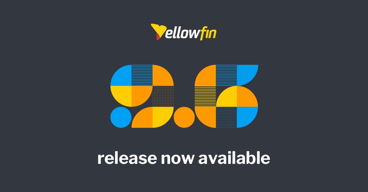 【新リリース】Yellowfin 9.6